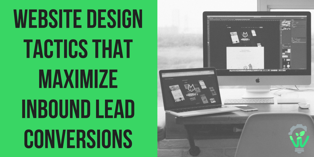 5 B2B Website Design Tactics That Maximize Inbound Lead Conversions (1).png