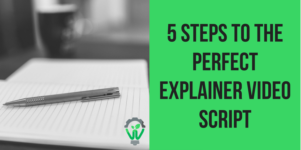 5 Steps to the Perfect Explainer Video Script.png